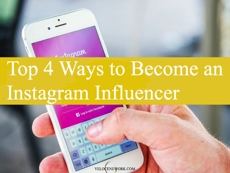 Top 4 Ways to Become an Instagram Influencer